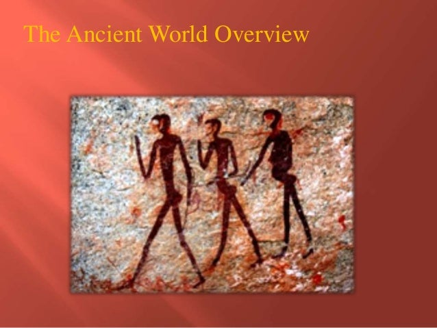 The Ancient World Overview