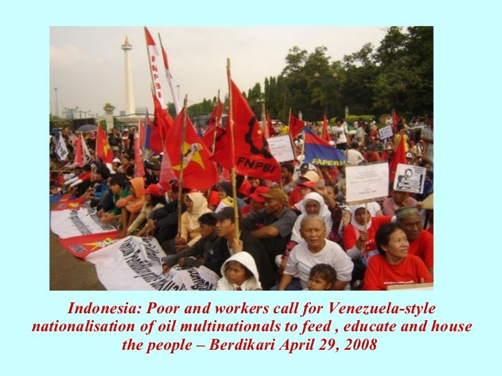 Indonesia: Poor and workers call for Venezuela-style nationalisation of oil multinationals to feed , educate and house the...