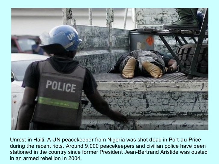 Unrest in Haiti: A UN peacekeeper from Nigeria was shot dead in Port-au-Price during the recent riots. Around 9,000 peacek...