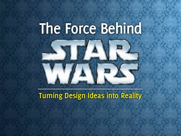 The Force Behind   Turning Design Ideas into Reality