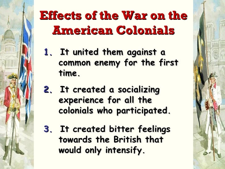 an analysis of the aftermath of the french and indian war Page 19 chapter 5 the french and indian war t he english came to the new world and established farms and towns along the atlantic coastline they cleared away the trees and chased the native americans deeper into the woods.