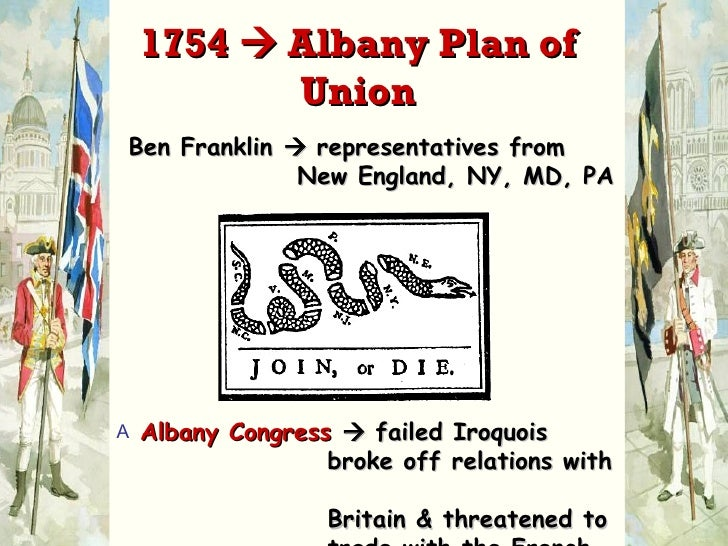 an analysis of the failure of the albany plan by benjamin franklin (most of the delegates to the congress were a generation younger than benjamin franklin, who was seventy years old at the time of the signing of the declaration of following the failure of the albany plan of union, franklin wrote a series of letters which contain one of the first statements denouncing the british for.