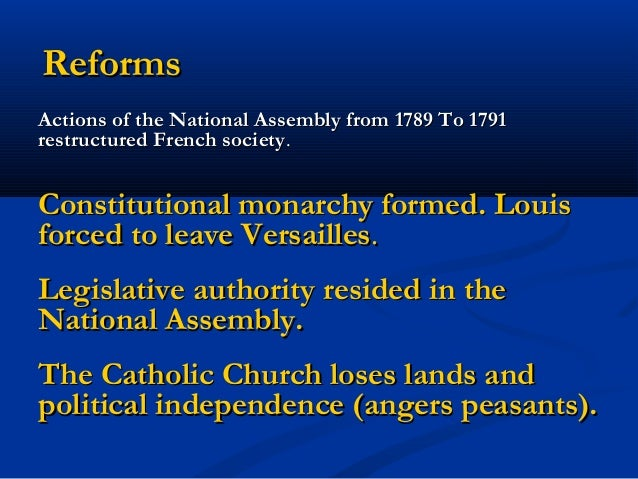 the national assembly and the restructuring of the french government and society in 1789 91 Fearing that the king would suppress the newly created national assembly, insurgents stormed the bastille on 14 july 1789, a date which would become france's national day as it came to an impasse, the representatives of the third estate formed into a national assembly , signalling the outbreak of the french revolution.