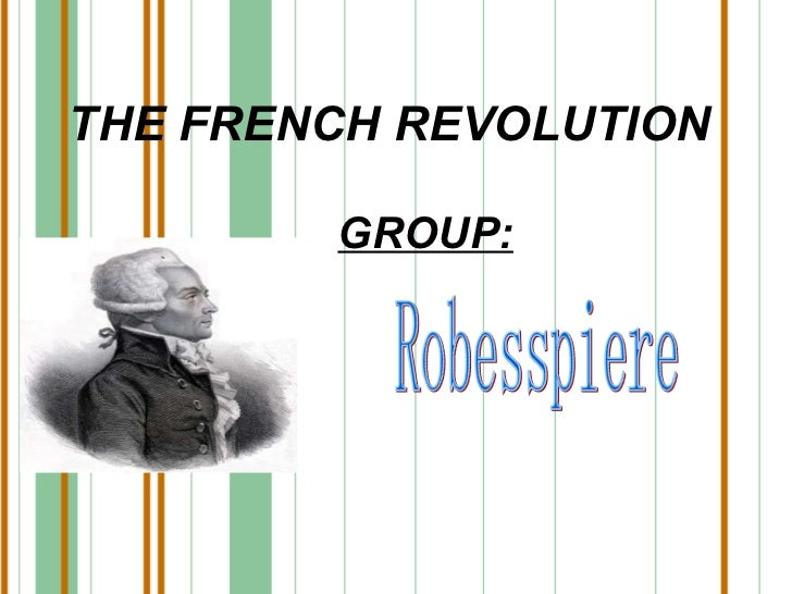 THE FRENCH REVOLUTION GROUP: Robesspiere