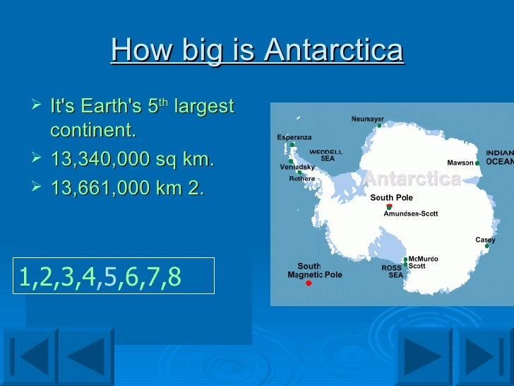How big is Antarctica <ul><li>It's Earth's 5 th  largest continent. </li></ul><ul><li>13,340,000 sq km. </li></ul><ul><li>...