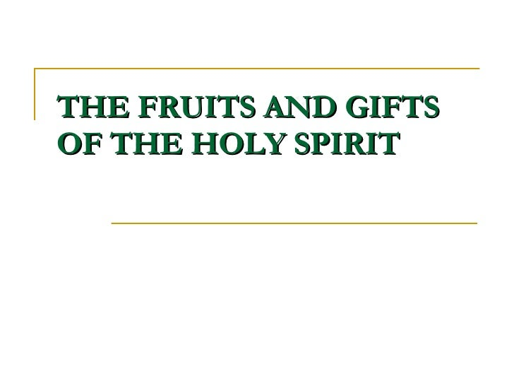 THE FRUITS AND GIFTS OF THE HOLY SPIRIT