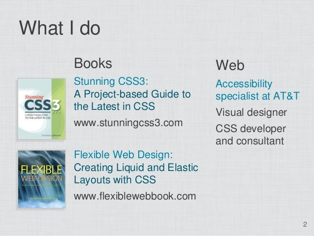 What I do      Books                         Web      Stunning CSS3:                Accessibility      A Project-based Gui...