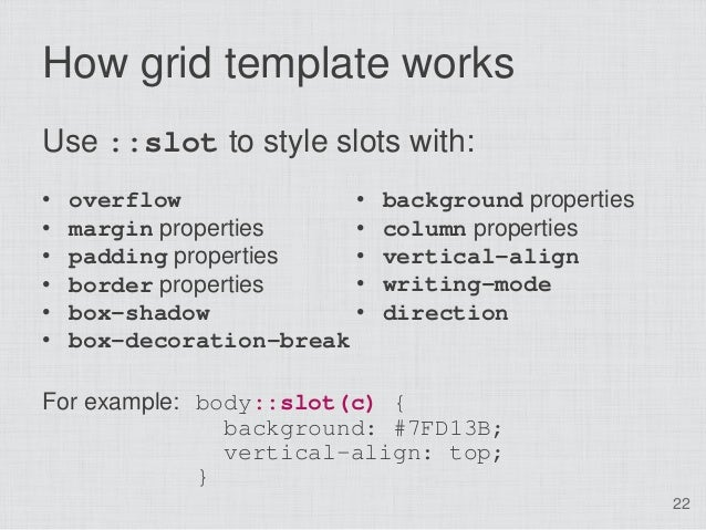 How grid template worksUse ::slot to style slots with:•   overflow             •   background properties•   margin propert...