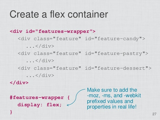 """Create a flex container<div id=""""features-wrapper"""">   <div class=""""feature"""" id=""""feature-candy"""">     ...</div>   <div class=""""..."""