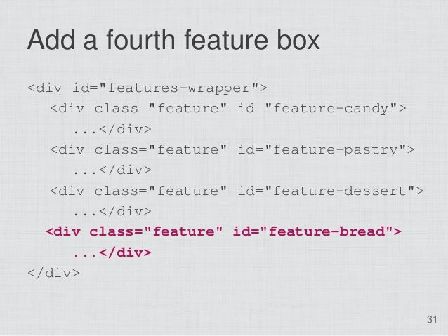 """Add a fourth feature box<div id=""""features-wrapper"""">   <div class=""""feature"""" id=""""feature-candy"""">     ...</div>   <div class=..."""