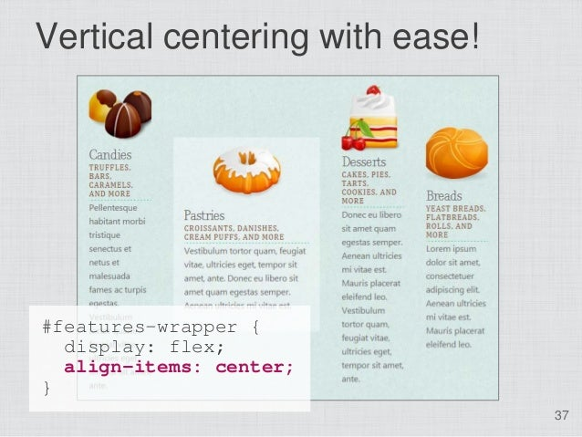 Vertical centering with ease!#features-wrapper {  display: flex;  align-items: center;}                                37