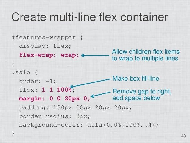 Create multi-line flex container#features-wrapper {  display: flex;  flex-wrap: wrap;         Allow children flex items   ...