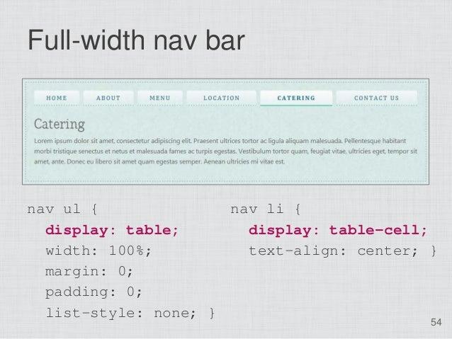 Full-width nav barnav ul {              nav li {  display: table;       display: table-cell;  width: 100%;          text-a...