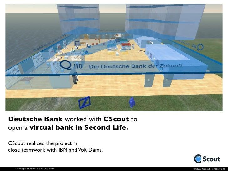 Beyond Second Life ...     GfM Special Media 3.0, August 2007   © 2007 CScout Trendberatung