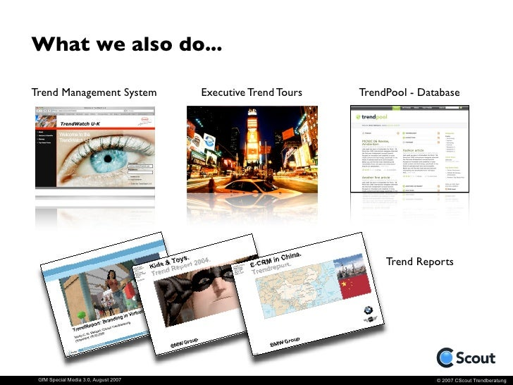 What we also do...  Trend Management System               Executive Trend Tours   TrendPool - Database                    ...
