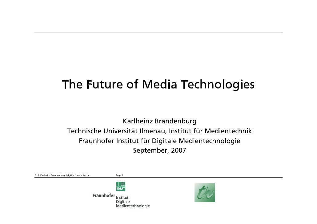 The Future of Media Technologies                                                Karlheinz Brandenburg                     ...