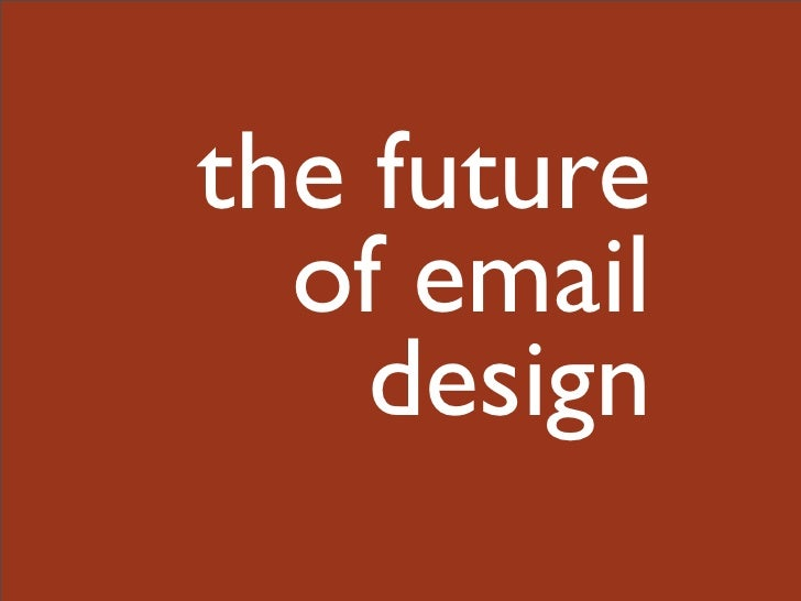 the future   of email     design