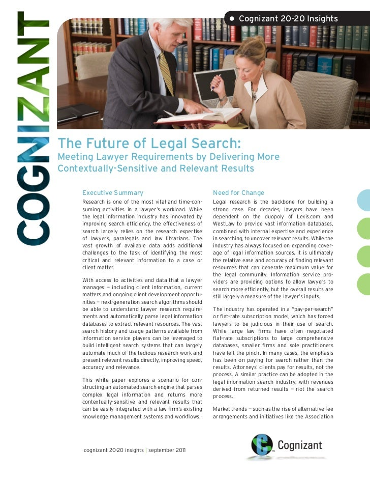 • Cognizant 20-20 InsightsThe Future of Legal Search:Meeting Lawyer Requirements by Delivering MoreContextually-Sensitive ...