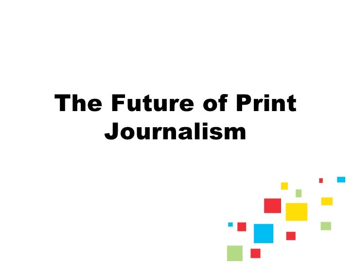 The Future of Print Journalism