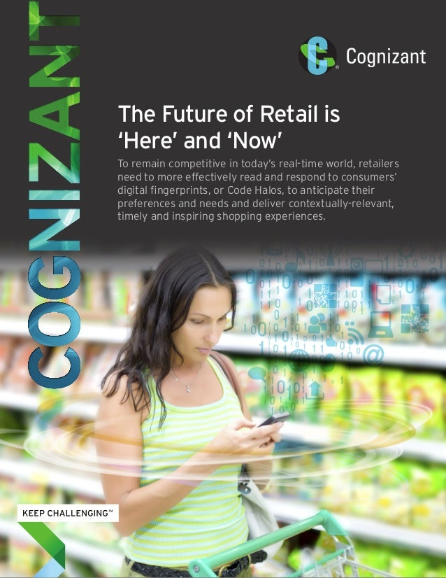 The Future of Retail is 'Here' and 'Now' To remain competitive in today's real-time world, retailers need to more effectiv...