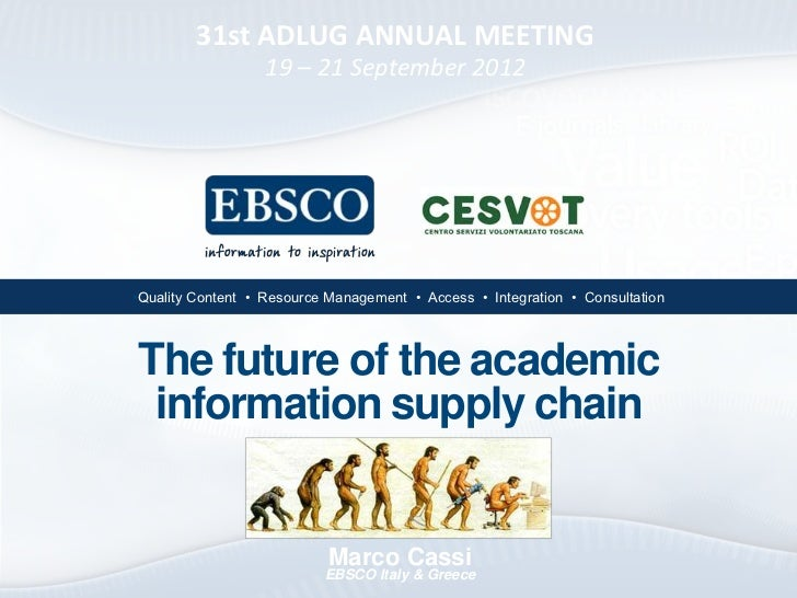 31st ADLUG ANNUAL MEETING                  19 – 21 September 2012•Quality Content • Resource Management • Access • Integra...