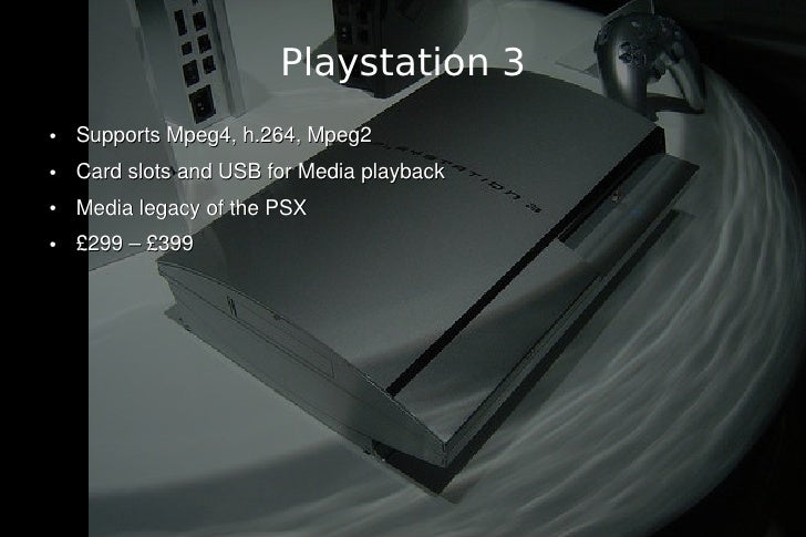 Playstation 3 ●   Supports Mpeg4, h.264, Mpeg2 ●   Card slots and USB for Media playback ●   Media legacy of the PSX ●   £...