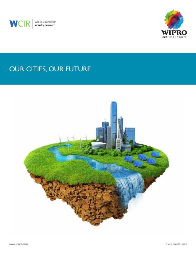 www.wipro.com Our Cities, Our Future Hariprasad Hegde