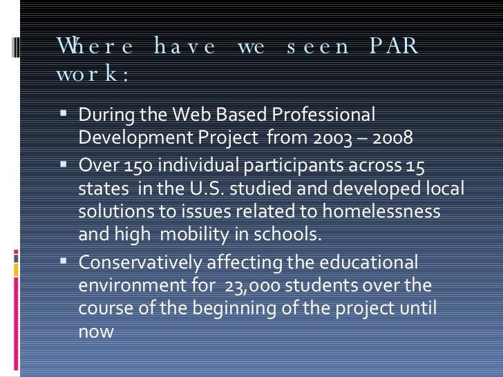 Where have we seen PAR work: <ul><li>During the Web Based Professional Development Project  from 2003 – 2008  </li></ul><u...