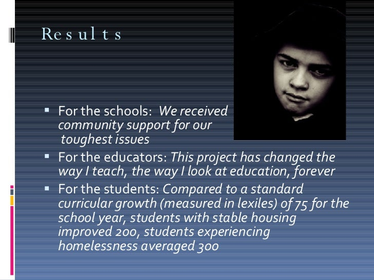 Results <ul><li>For the schools:  We received  community support for our  toughest issues </li></ul><ul><li>For the educat...