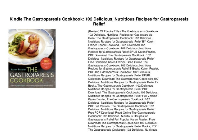 Kindle The Gastroparesis Cookbook: 102 Delicious, Nutritious Recipes for Gastroparesis Relief (Review) Of Ebooks Titles Th...