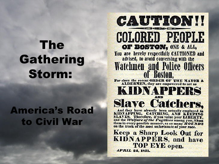 The Gathering Storm:   America's Road to Civil War