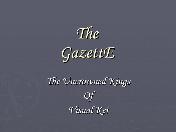 The GazettE The Uncrowned Kings Of Visual Kei