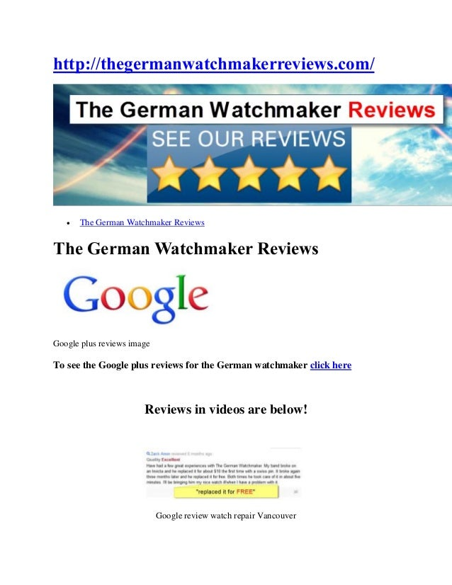 http://thegermanwatchmakerreviews.com/      The German Watchmaker ReviewsThe German Watchmaker ReviewsGoogle plus reviews...