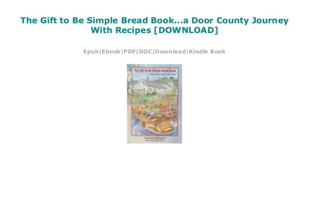 The Gift to Be Simple Bread Book...a Door County Journey With Door County Web Map on appleton map, green bay map, peninsula state park map, milwaukee map, ephraim map, brown county map, wi map, western upland map, dodge county map, wisconsin dells map, cal state east bay campus map, wauwatosa map, washington map, sturgeon bay map, kewaunee county map, saint croix county map, door peninsula, cave point county park map, chicago map,