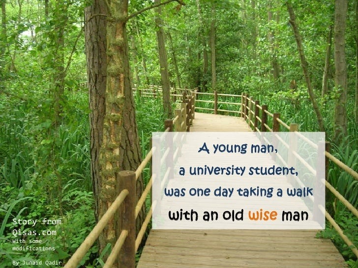 A young man,                     a university student,                   was one day taking a walk  Story from        with...