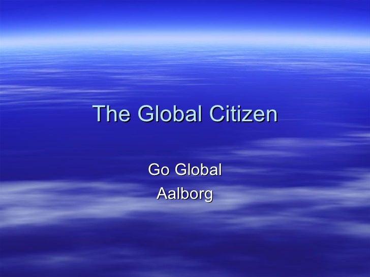 The Global Citizen Go Global Aalborg