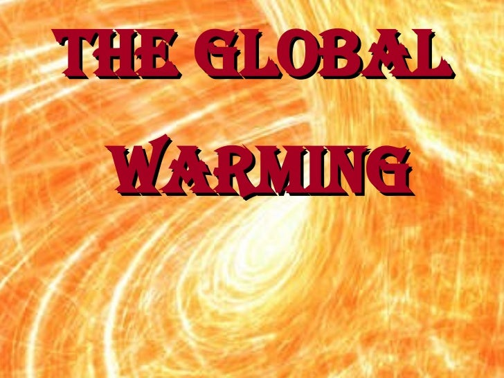 The Global Warming PPT