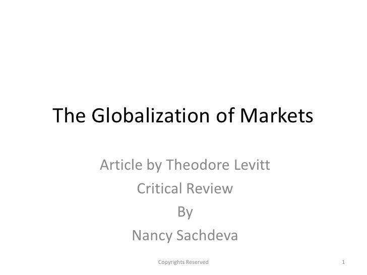 The Globalization of Markets       Article by Theodore Levitt            Critical Review                   By           Na...