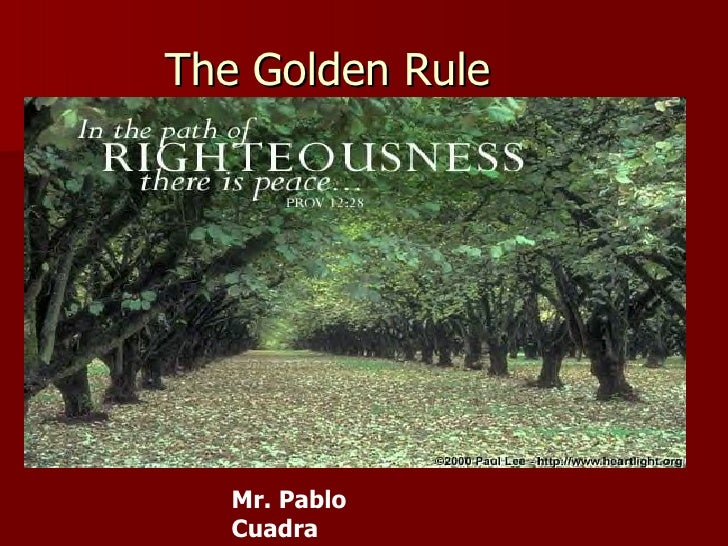 The Golden Rule Mr. Pablo Cuadra Religion