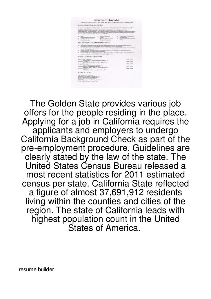 The Golden State provides various job offers for the people residing in the place.Applying for a job in California require...