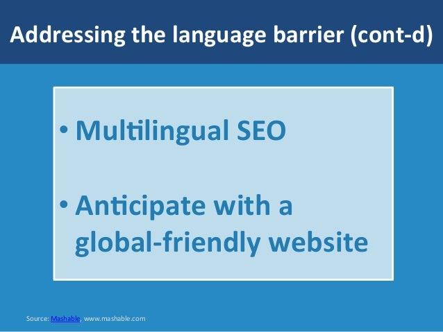 Addressing  the  language  barrier  (cont-‐d)   Source:  Mashable,  www.mashable.com   •MulYlingual  S...