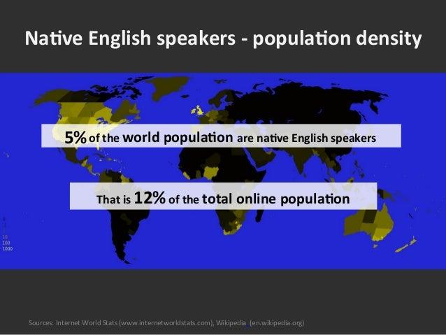 Sources:  Internet  World  Stats  (www.internetworldstats.com),  Wikipedia,  (en.wikipedia.org)     That ...