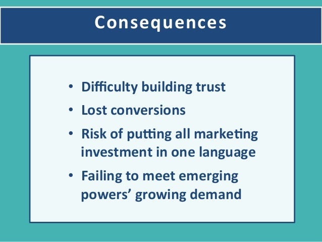 Consequences   • Difficulty  building  trust   • Lost  conversions   • Risk  of  putng  all  markeYng...
