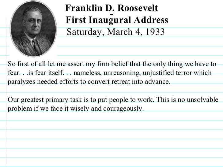 franklin d roosevelt inaugural speech Franklin d roosevelt's first inaugural address through reading and analyzing the original text, the students will know what is explicitly stated, draw logical inferences, and demonstrate these skills by.