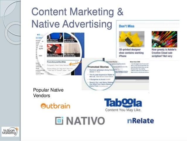 Content Marketing &  Native Advertising  Popular Native  Vendors