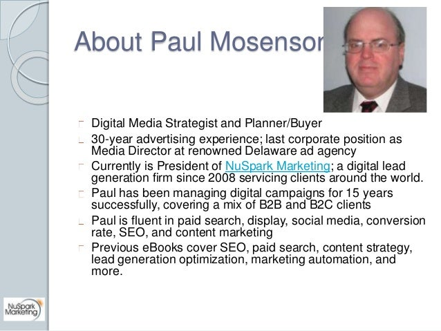 About Paul Mosenson  Digital Media Strategist and Planner/Buyer  30-year advertising experience; last corporate position a...