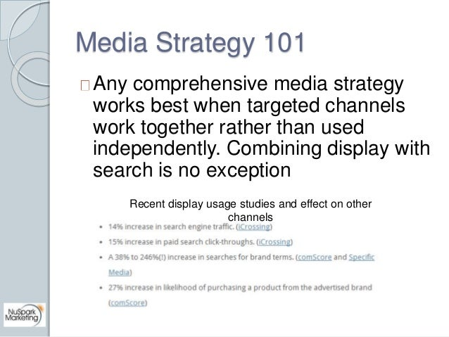 Media Strategy 101  Any comprehensive media strategy  works best when targeted channels  work together rather than used  i...