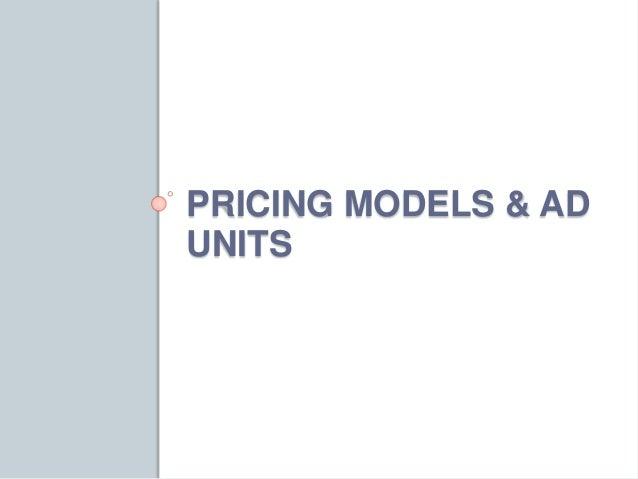 PRICING MODELS & AD  UNITS