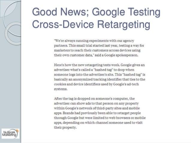 Good News; Google Testing  Cross-Device Retargeting