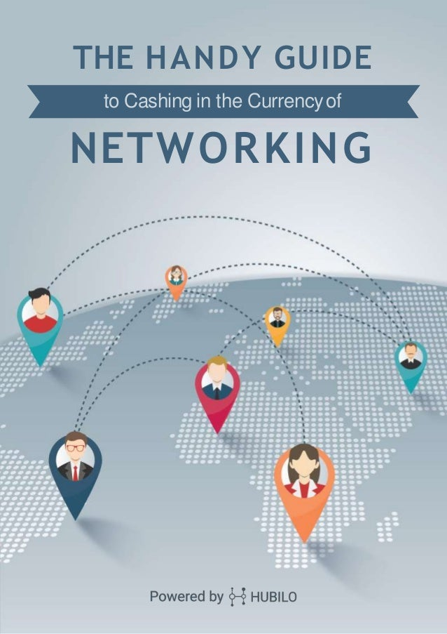 THE HANDY GUIDE to Cashing in the Currencyof NETWORKING